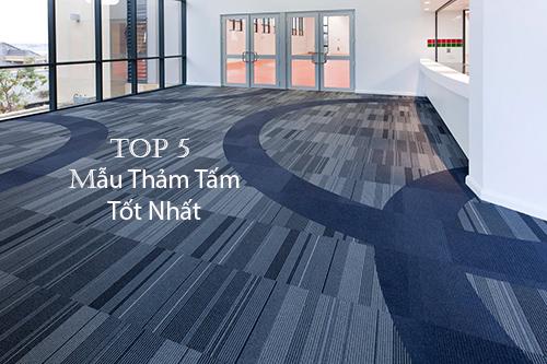 Top 5 mẫu thảm tấm tốt nhất